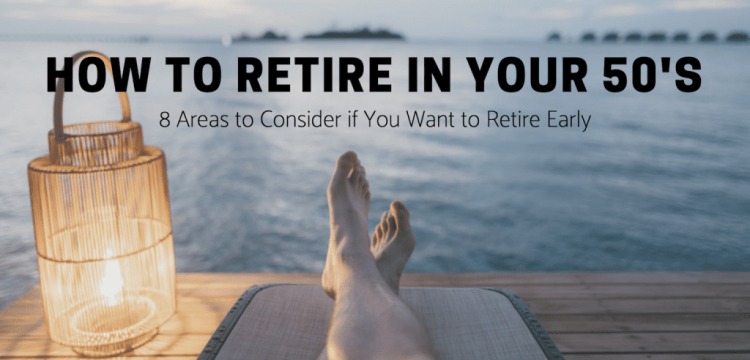 How To Retire In Your 50's