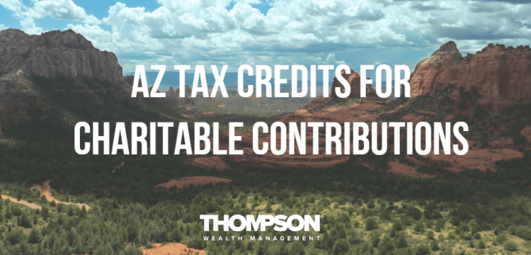 Know Your Arizona Tax Credits for Charitable Contributions