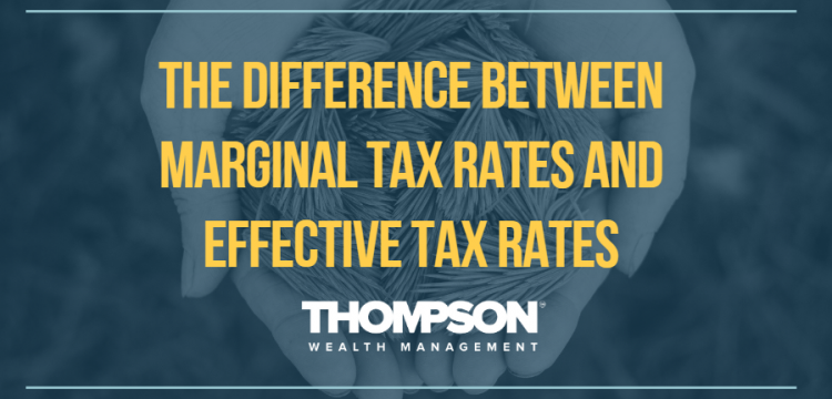 The Difference Between Marginal Tax Rates and Effective Tax Rates — and When to Use Them.