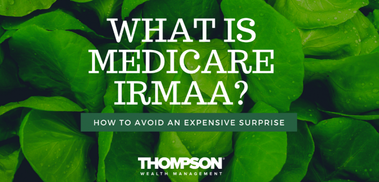 What Is Medicare IRMAA? How to Avoid an Expensive Surprise.