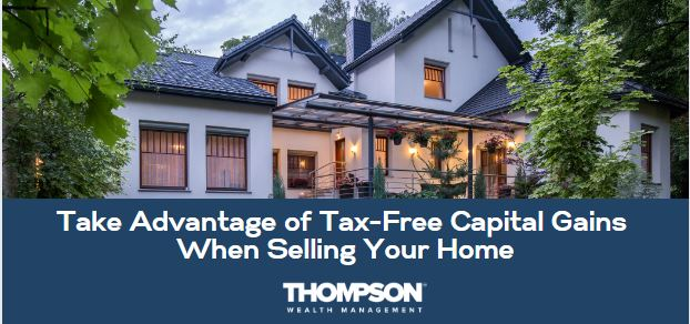 Take Advantage of Tax-Free Capital Gains When Selling Your Home